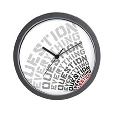 Question Everything free thinkers tee s Wall Clock