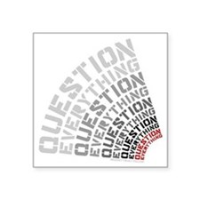 "Question Everything free th Square Sticker 3"" x 3"""