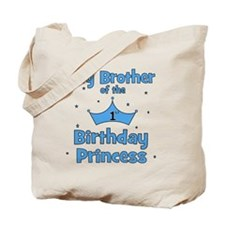 ofthebirthdayprincess_bigbrother Tote Bag