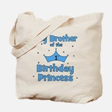 ofthebirthdayprincess_bigbrother Tote Bag