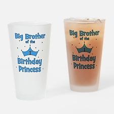 ofthebirthdayprincess_bigbrother Drinking Glass