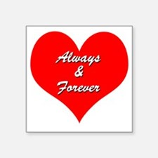 "AlwaysandForever Square Sticker 3"" x 3"""