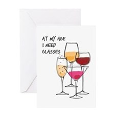 At My Age I Need Glasses Greeting Cards