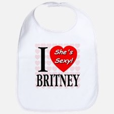I Love Britney She's Sexy! Bib
