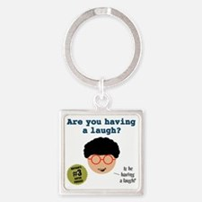 Having a laugh-1 Square Keychain