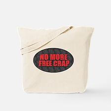 No More Free Crap Tote Bag