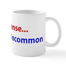 Common Sense... Its Uncommon Mug