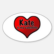 Kate is my Valentine Oval Decal