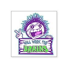 "Zombie WORK Square Sticker 3"" x 3"""