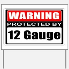 Warning 12 Gauge Yard Sign
