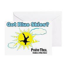 Got Blue Skies? Greeting Card