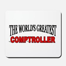 """""""The World's Greatest Comptroller"""" Mousepad"""