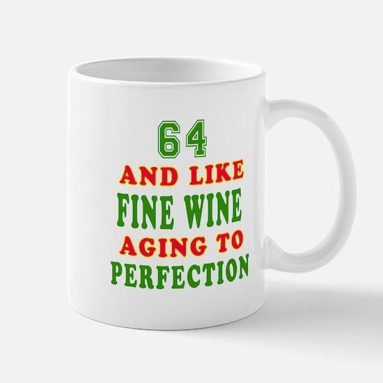 Funny 64 And Like Fine Wine Birthday Mug