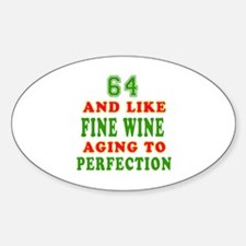 Funny 64 And Like Fine Wine Birthday Decal