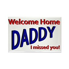 Welcome Home Daddy Rectangle Magnet