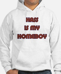 Hass is my homeboy Hoodie