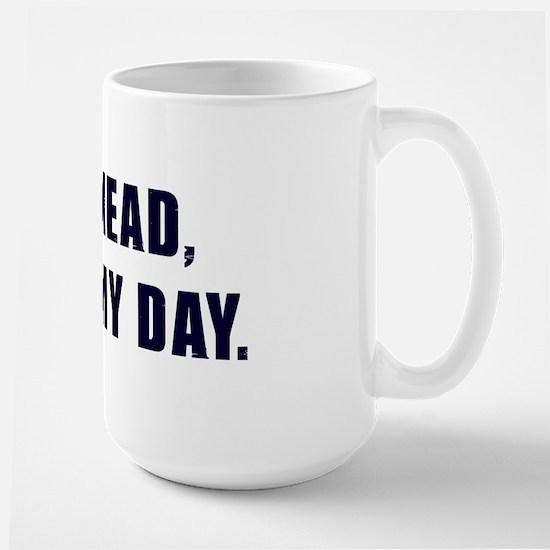 Go-ahead-make-my-day-(white-shirt) Large Mug