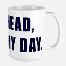 Go-ahead-make-my-day-(white-shirt) Mug