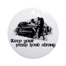 Keep Your Pimp Hand Strong Ornament (Round)
