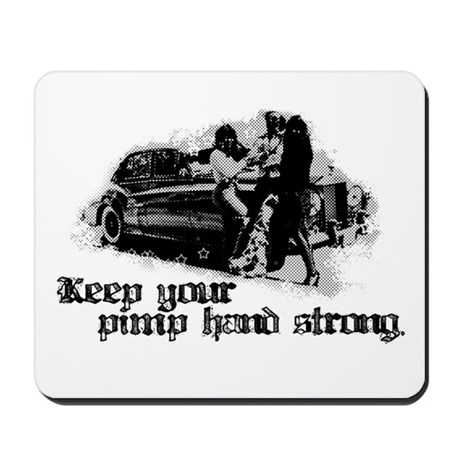 Keep Your Pimp Hand Strong Mousepad
