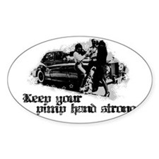 Keep Your Pimp Hand Strong Oval Decal
