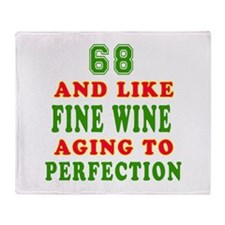 Copy of Funny 68 And Like Fine Wine Birthday Throw