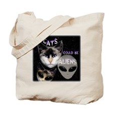 Cats Could Be Aliens Tote Bag