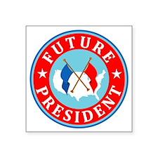 "Future-President_Flattended Square Sticker 3"" x 3"""