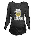 Belize Drinking Team Long Sleeve Maternity T-Shirt