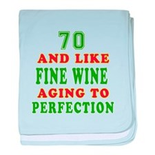 Funny 70 And Like Fine Wine Birthday baby blanket