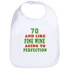 Funny 70 And Like Fine Wine Birthday Bib