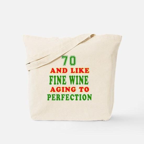 Funny 70 And Like Fine Wine Birthday Tote Bag
