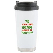 Funny 70 And Like Fine Wine Birthday Travel Mug