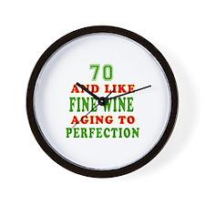Funny 70 And Like Fine Wine Birthday Wall Clock
