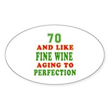 Funny 70 And Like Fine Wine Birthday Decal