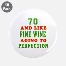 "Funny 70 And Like Fine Wine Birthday 3.5"" Button ("