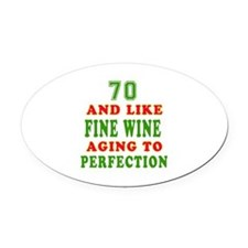 Funny 70 And Like Fine Wine Birthday Oval Car Magn