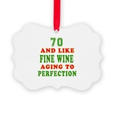 Funny 70 And Like Fine Wine Birthday Ornament