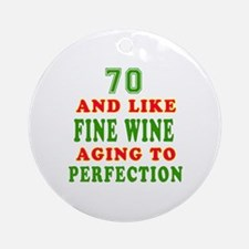 Funny 70 And Like Fine Wine Birthday Ornament (Rou