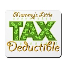 Mommys-Little-Tax-Deductib Mousepad