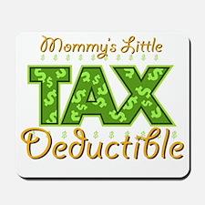 Mommys-Little-Tax-Deductib Mousepad