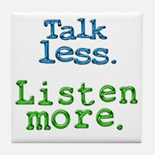 Talk Less Listen More - blk Tile Coaster