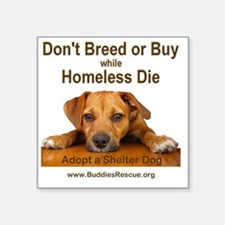 """dont_breed_or_buy_puppy_1a- Square Sticker 3"""" x 3"""""""