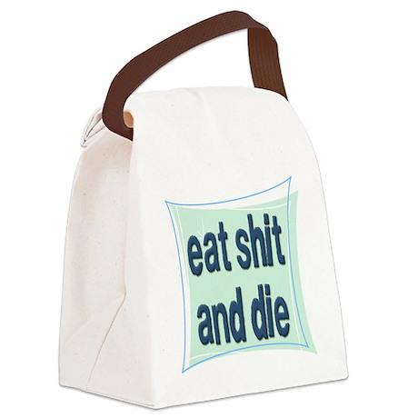 eatshitanddie Canvas Lunch Bag
