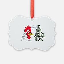 Fowl Language 1 Ornament