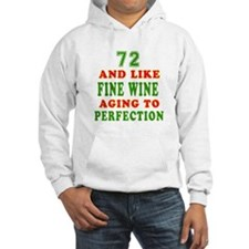 Funny 72 And Like Fine Wine Birthday Hoodie