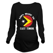 Made In East Timor Long Sleeve Maternity T-Shirt