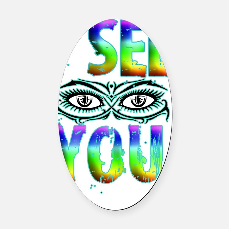 I SEE YOU 2 copy Oval Car Magnet