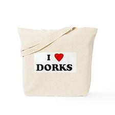I Love DORKS  Tote Bag