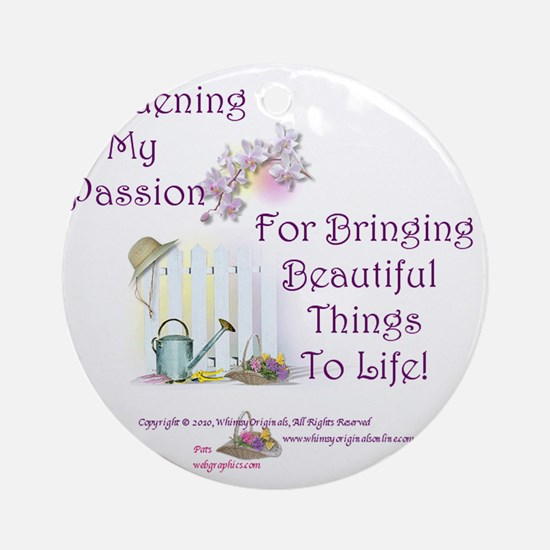 GardeningPassion1c Round Ornament